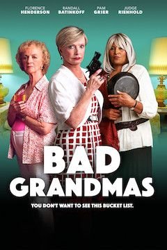 Bad Grandmas movie poster.