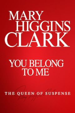 Mary Higgins Clark's You Belong to Me movie poster.