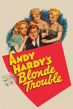 Andy Hardy's Blonde Trouble movie poster.