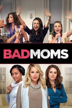 Bad Moms movie poster.