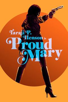 Proud Mary movie poster.