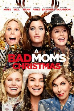 A Bad Moms Christmas movie poster.