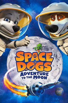 Space Dogs: Adventure to the Moon movie poster.