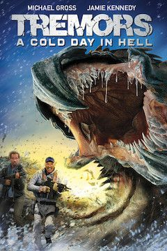 Tremors 6: A Cold Day in Hell movie poster.