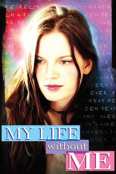 My Life Without Me movie poster.