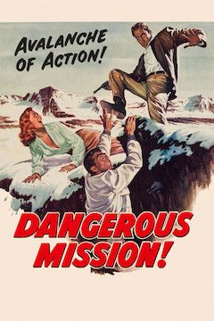 Dangerous Mission movie poster.