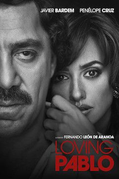 Loving Pablo movie poster.