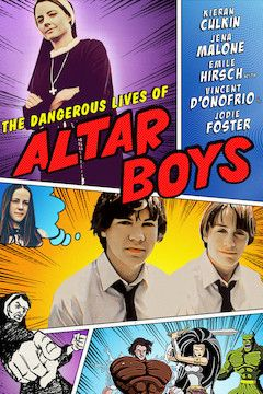 The Dangerous Lives of Altar Boys movie poster.