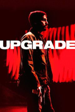 Poster for the movie Upgrade