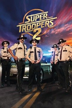 Super Troopers 2 movie poster.