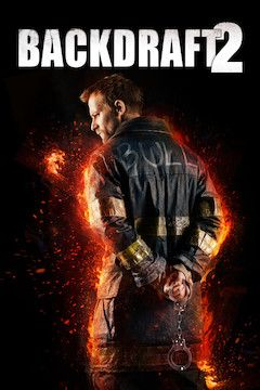 Poster for the movie Backdraft 2