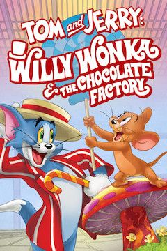 Tom and Jerry: Willy Wonka and the Chocolate Factory movie poster.