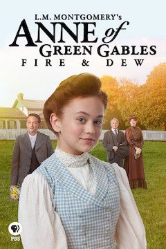 Anne of Green Gables: Fire and Dew movie poster.