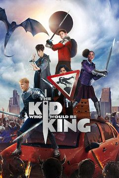 The Kid Who Would Be King movie poster.