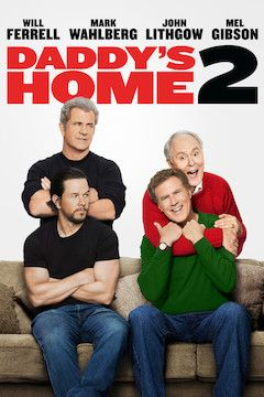 Daddy's Home 2 movie poster.