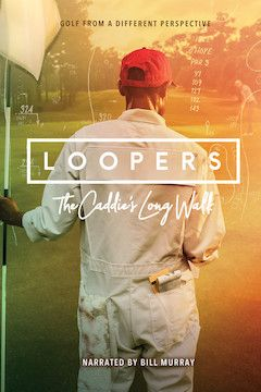 Loopers: The Caddie's Long Walk movie poster.