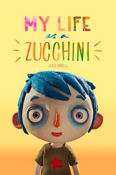 My Life as a Zucchini movie poster.