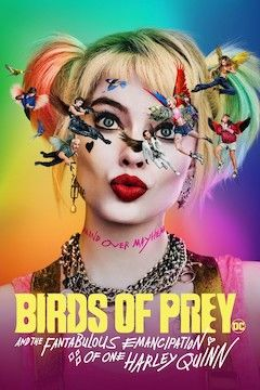 Birds of Prey: And the Fantabulous Emancipation of One Harley Quinn movie poster.