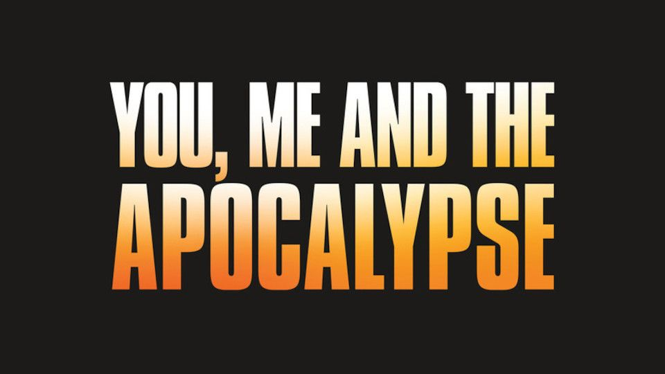 Image for the TV series You, Me and the Apocalypse