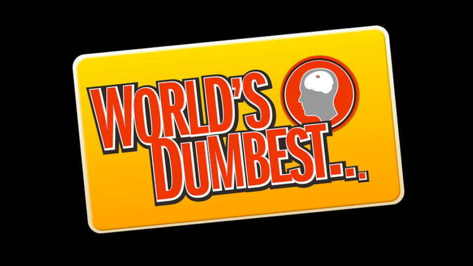 Image for the TV series World's Dumbest...