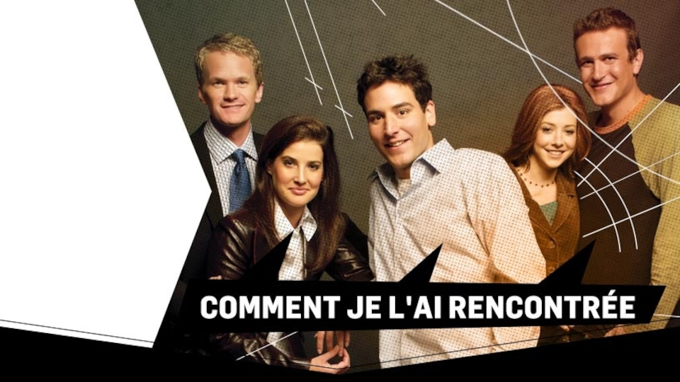 Image for the TV series Comment je l'ai rencontrée