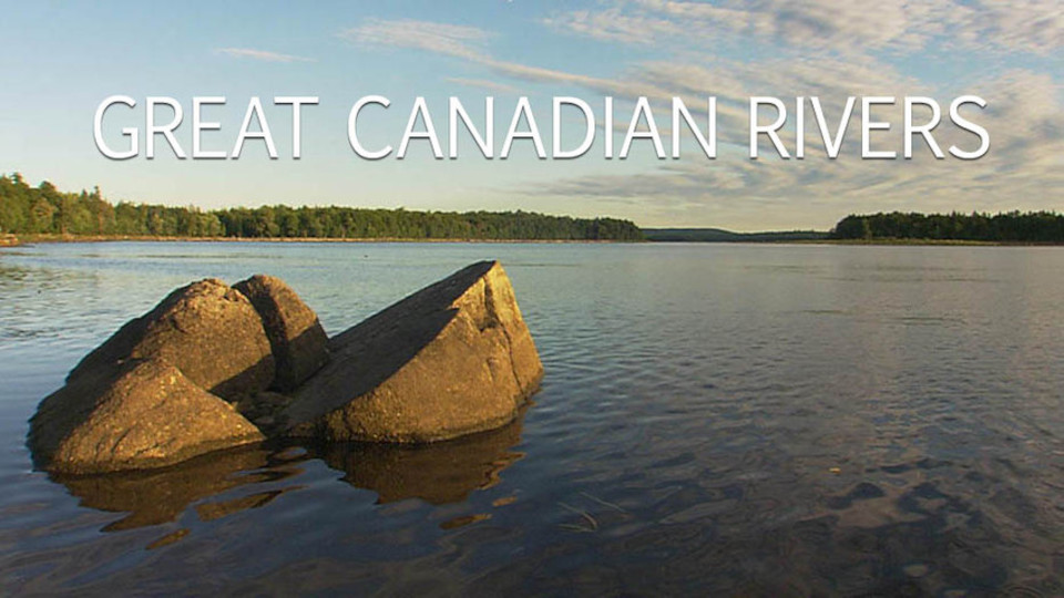 Image for the TV series Great Canadian Rivers