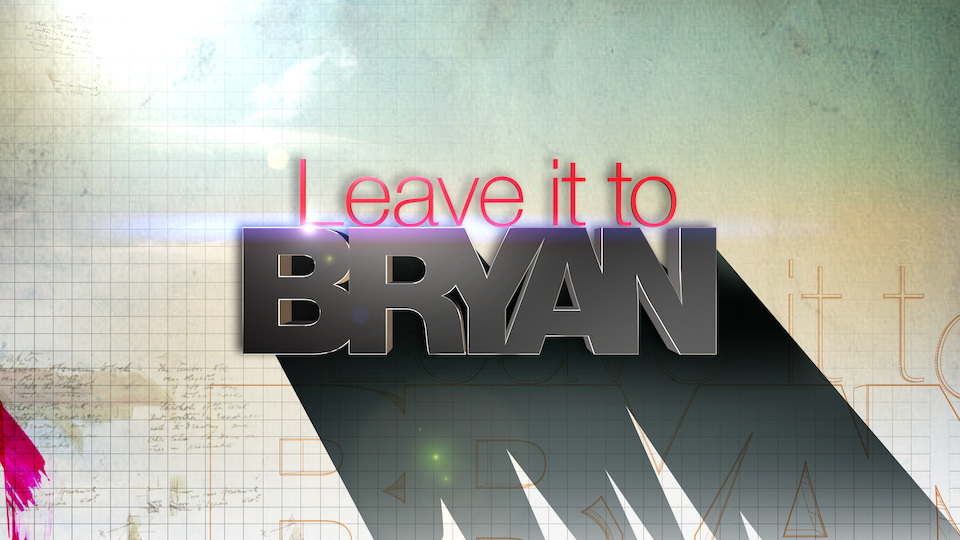 Image for the TV series Leave It to Bryan