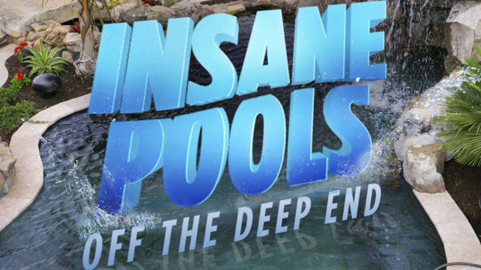 Image for the TV series Insane Pools: Off the Deep End