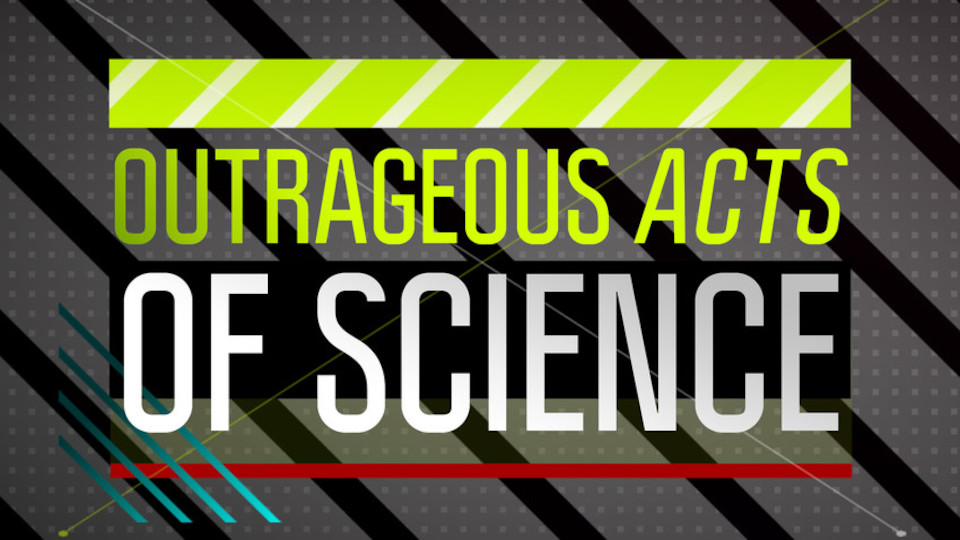 Image for the TV series Outrageous Acts of Science