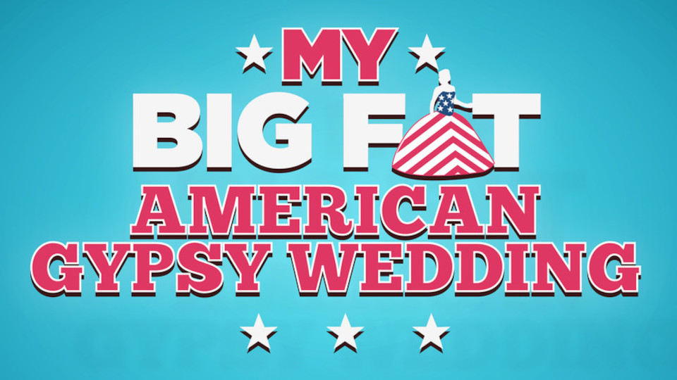 Image for the TV series My Big Fat American Gypsy Wedding