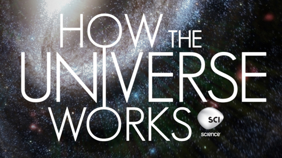 Image for the TV series How the Universe Works