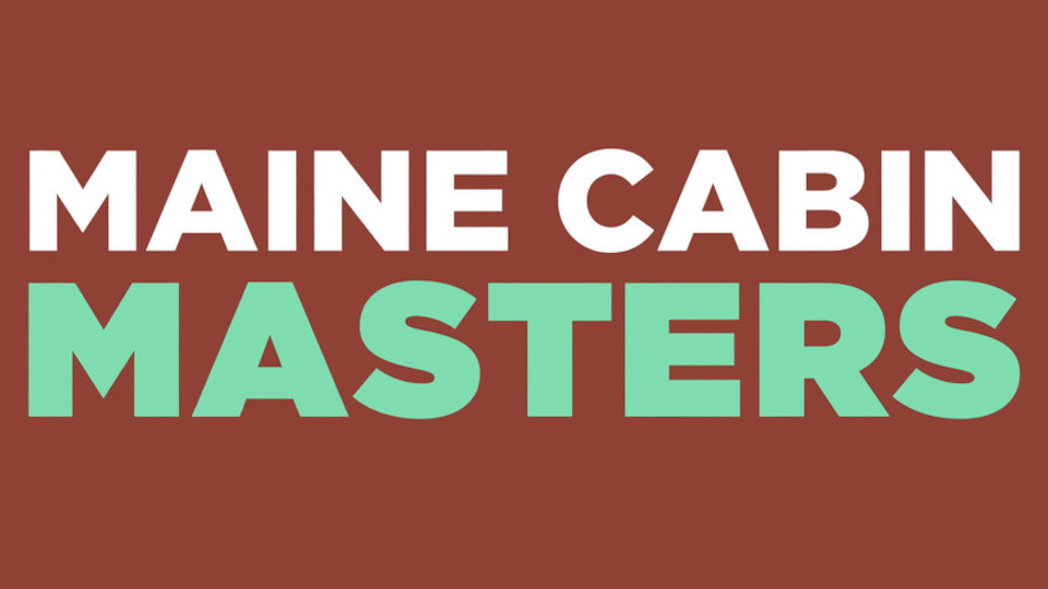 Image for the TV series Maine Cabin Masters