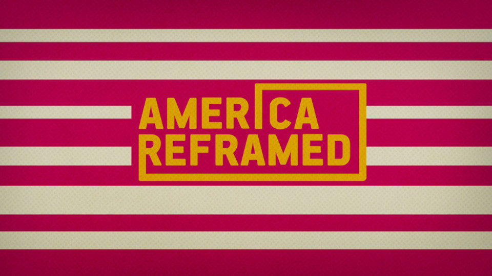 Image for the TV series America ReFramed