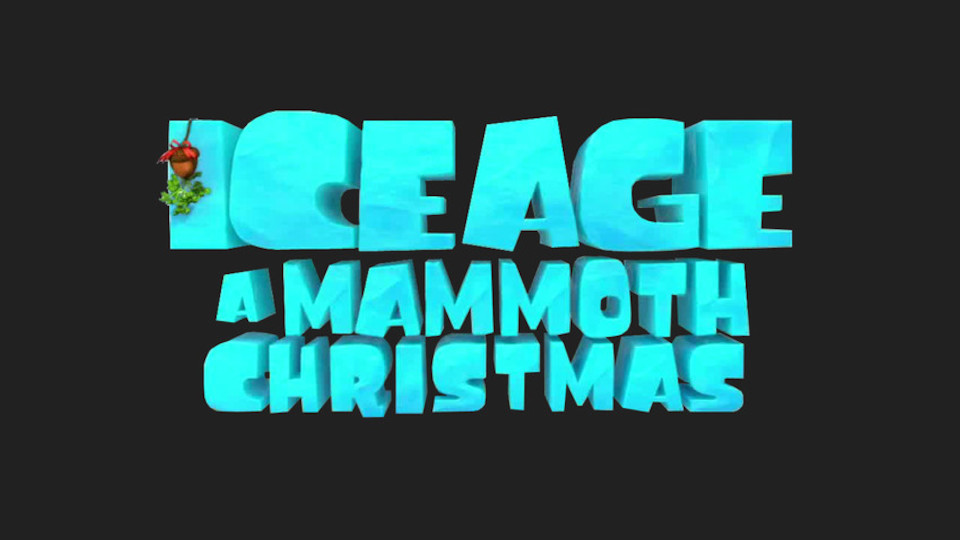 Image for the TV series Ice Age: A Mammoth Christmas