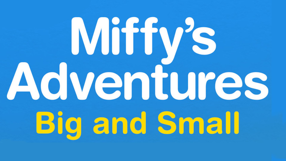 Image for the TV series Miffy's Adventures Big and Small