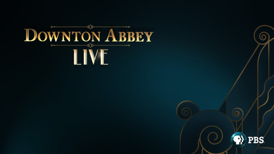 Image for the TV series Downton Abbey Live!