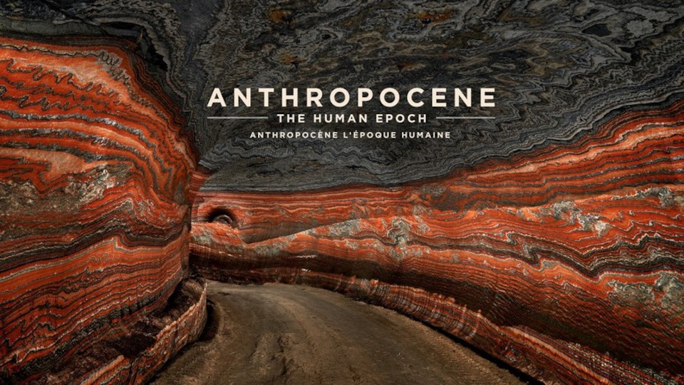Image for the TV series Anthropocene: The Human Epoch