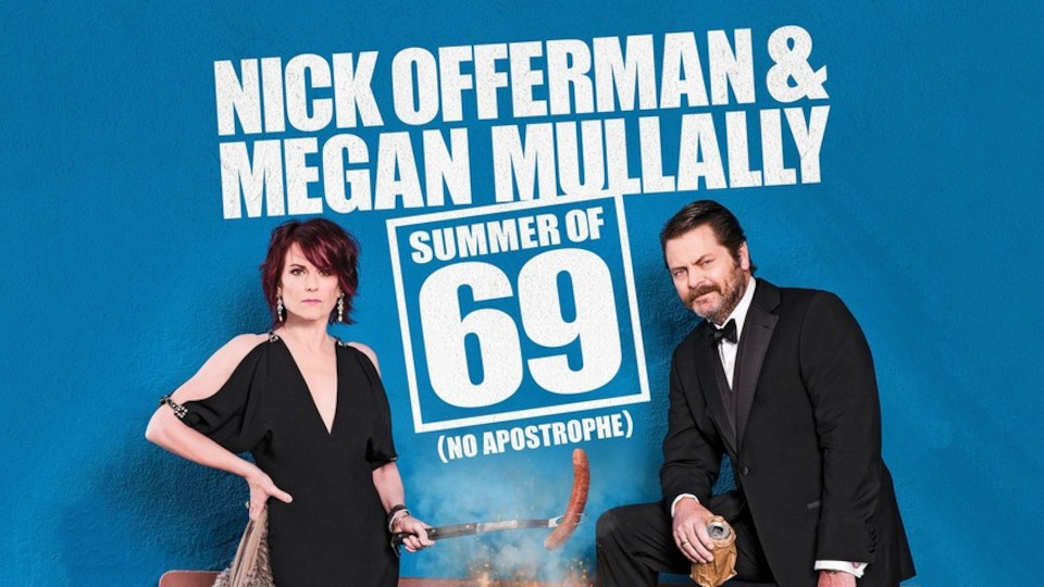 Image for the TV series Nick Offerman and Megan Mullally - Summer of 69: No Apostrophe