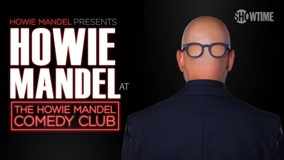 Image for the TV series Howie Mandel Presents Howie Mandel at the Howie Mandel Comedy Club